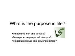 What is the purpose in life?
