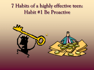 Habit #1 Be PROACTIVE