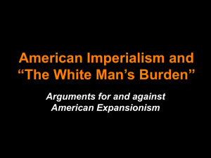 "American Imperialism and ""The White Man`s Burden"""