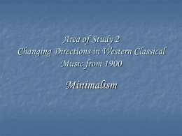 Area of Study 2 Changing Directions in Western Classical Music