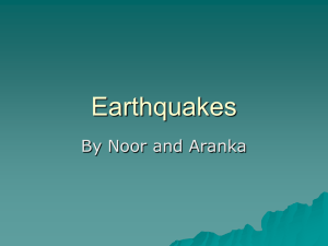 Earthquakes (PPT by Noor and Aranka) - geo