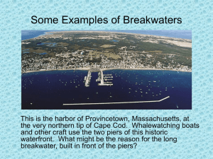Some Examples of Breakwaters