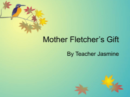 Mother Fletcher`s Gift - T. Jasmine`s English Class