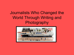 Journalists Who Changed the World Through Writing and Photos