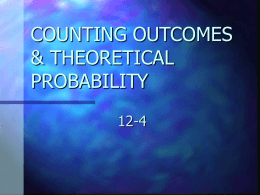 COUNTING OUTCOMES & THEORETICAL PROBABILITY