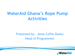WaterAid Ghana`s Rope Pump Activities