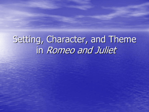 Setting, Character, and Theme in Romeo and Juliet