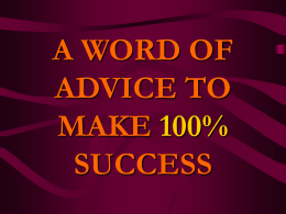 a word of advice to make 100% success