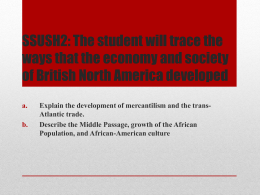 SSUSH2: The student will trace the ways that the economy and