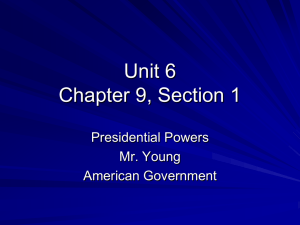 Chapter 9, Section1: Presidential Powers