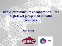 the high-level group in RI in Baltic countries. Jānis Kloviņš