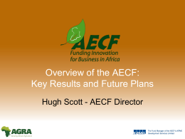 Overview of the AECF: Key Results and Future Plans By Hugh Scott