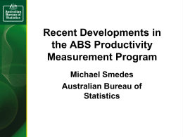 Recent Developments in the ABS Productivity Measurement