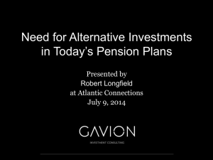 Need for Alternative Investments in Today`s Pension Plans