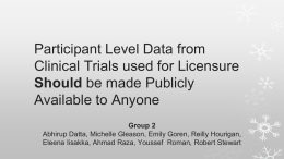 Participant Level Data from Clinical Trials used for Licensure Should
