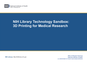 NIH Library Technology Sandbox: 3D Printing for Medical