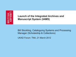 Launch of the Integrated Archives and Manuscript System (IAMS)