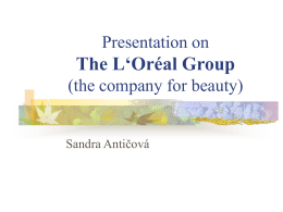 Presentation on The L`Oréal Group (the company for beauty)