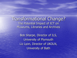 Transformational Change? The Potential Impact of ICT on