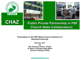 CHAZ has an MoU with the MoH - Performance Based Financing