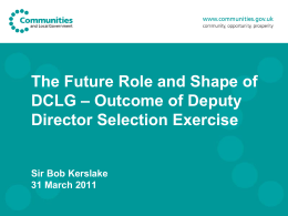The Future Role and Shape of DCLG – Outcome of Deputy Director