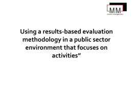 Using a results-based evaluation methodology in a public