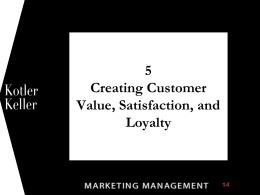 Creating Customer Value, Satisfaction and Loyalty