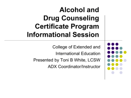 Alcohol & Drug Counseling Information Session Powerpoint