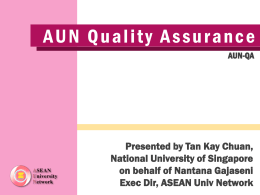 AUN Quality Assurance In 2005, Technical Assistance on QA was