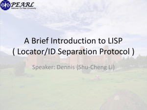 A Brief Introduction to LISP ( Locator/ID Separation Protocol )