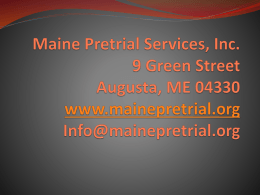 Maine Pretrial Services, Inc. 9 Green Street Augusta, ME