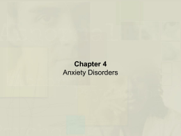Durand and Barlow Chapter 4: Anxiety Disorders