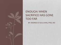 ENOUGH: WHEN SACRIFICE HAS GONE TOO FAR BY ANDREA D