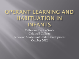 Operant Learning and Habituation in Infants