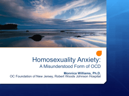 Homosexuality Anxiety - Monnica Williams, Ph.D.