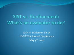 SIST vs. Confinement: What`s an evaluator to do?