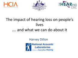 The impact of hearing loss on people*s lives *. And what we can do
