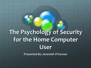 The Psychology of Security for the Home Computer User