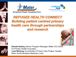 Mater Presentation - Greater Metro South Brisbane Medicare Local