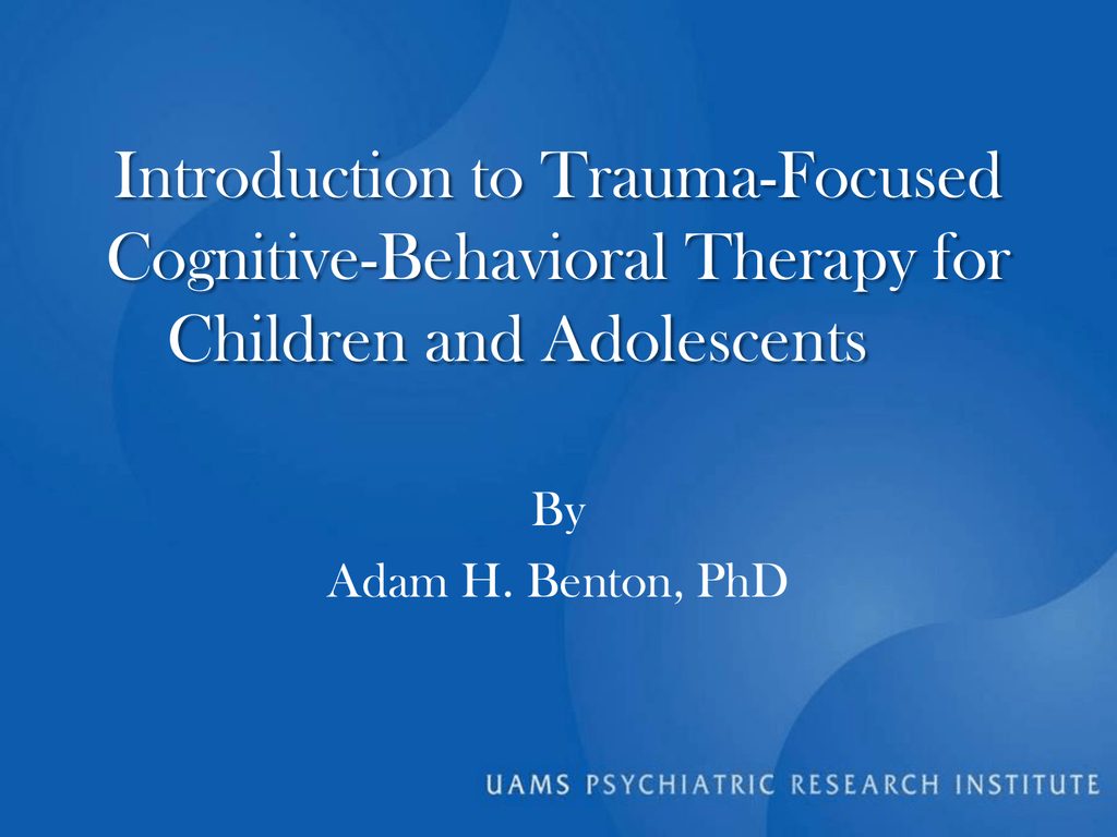 Trauma Focused Cognitive Behavioral Therapy For Children And