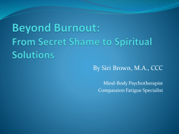 Compassion Fatigue: From Secret Shame to Spiritual Solutions
