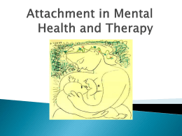Attachment in Mental health and Therapy
