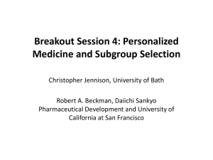 Breakout Session 4: Personalized Medicine and Subgroup Selection