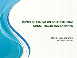 Impact of Trauma and Adult Children-Mary Hardy LPC