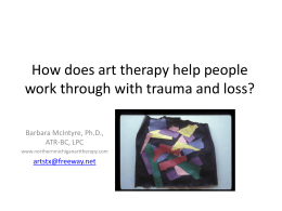 How does art therapy help people work through with trauma and loss