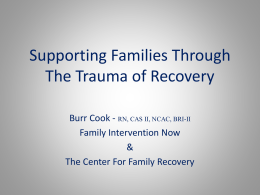 Supporting Families Through The Trauma of Recovery