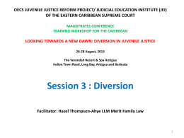 Diversion in Juvenile Justice (Session 3) by Hazel Thompson-Ahye
