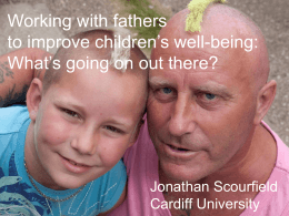 Work with fathers to improve children`s well-being