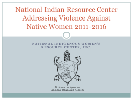 National Indian Resource Center Addressing Violence Against