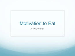 Slides: Motivation to Eat - AP Psychology-NWHS